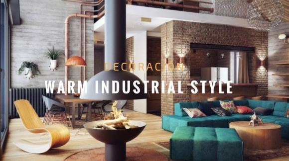 Como adaptar tu decoración para un estilo warm industrial