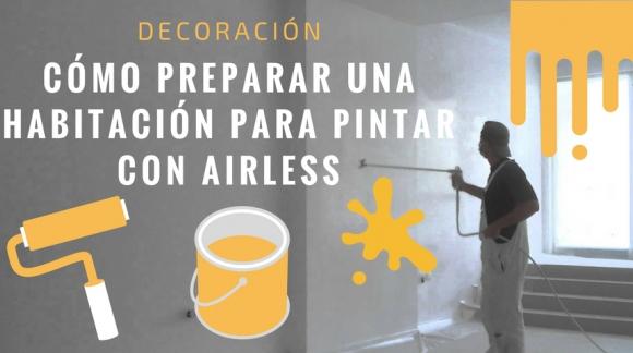 Cómo preparar una habitación para pintar con Airless