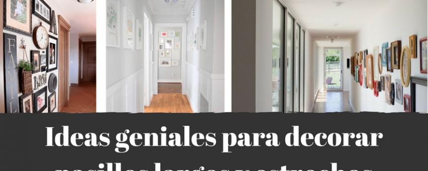 Ideas geniales para decorar pasillos largos y estrechos