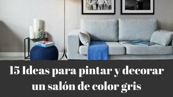 15 Ideas para pintar y decorar un salón de color gris