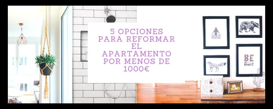 5 opciones para reformar el apartamento por menos de 1000€